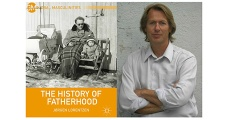 History of Fatherhood - Were we more equal in the 19th century than we are today?